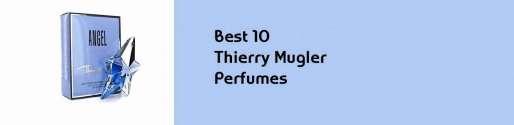 10 Best Mugler Perfumes For Women Buying guide